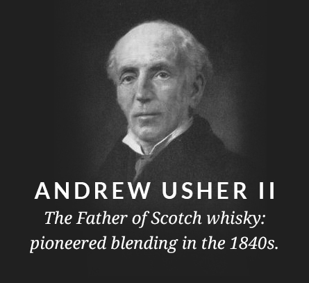 Andrew Usher II: The Father of Scotch whisky: pioneered blending in the 1840s
