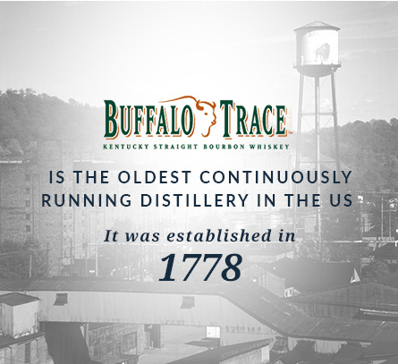 Established in 1778, Buffalo Trace is the oldest continuously running distillery in the US