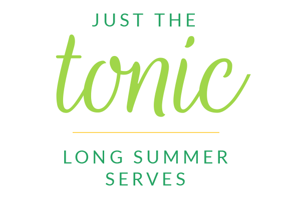 Just The Tonic - Long Summer Serves